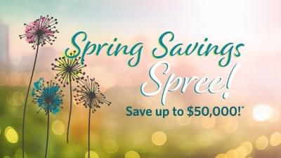 Don't Miss $50K+ in Incentives During the Spring Savings Spree at Idylwilde*